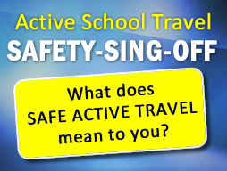 Active School Travel - SAFETY-SING-OFF