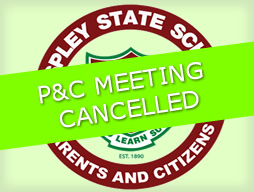 P&C MEETING CANCELLED - 17 February